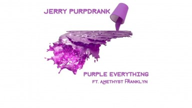 Jerry Purpdrank  Purple Everything ft Amethyst Franklyn 1080p
